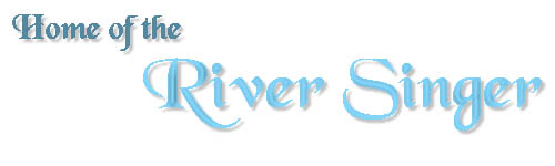 Home of the River Singer
